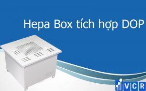 Hepa Box tích hợp DOP